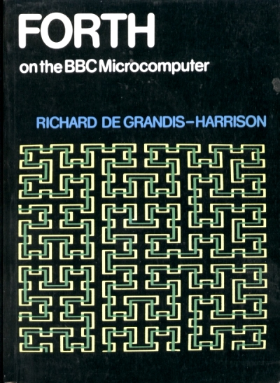 Forth on the BBC Microcomputer By Richard DeGrandis-Harrison