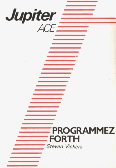 Forth Programming By Steve Vickers. (French version)